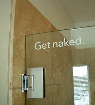 Get Naked Funny rude novelty Bath Shower bathroom sign vinyl decal sticker
