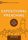 Expositional Preaching: How We Speak God's Word Today by David R. Helm (Hardback, 2014)
