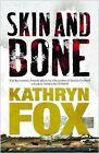Skin and Bone by Kathryn Fox (Paperback, 2009)