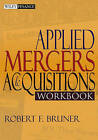Applied Mergers and Acquisitions Workbook by Robert F. Bruner (Paperback, 2004)