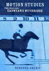Motion Studies: Time, Space and Eadweard Muybridge by Rebecca Solnit (Paperback, 2004)