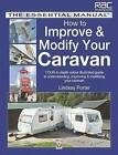 How to Improve & Modify Your Caravan: Essential Manual by Lindsay Porter (Paperback, 2012)