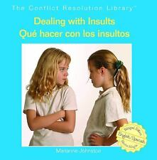 Dealing With Insults/ Que Hacer Con Los Insultos (The Conflict Resolut-ExLibrary