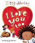 I Love You Too by Ziggy Marley (Hardback, 2014)