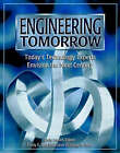 Engineering Tomorrow: Today's Technology Experts Envision the Next Century by Trudy E. Bell, Dave Dooling (Hardback, 1999)
