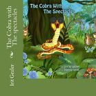 The Cobra with the Spectacles by Irit Weich Gezler (Paperback / softback, 2013)