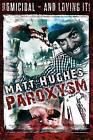 Paroxysm by Matt Hughes (Paperback / softback, 2013)