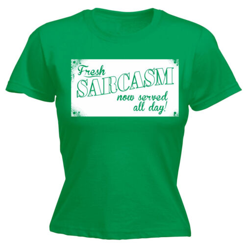 Fresh Sarcasm Now Served WOMENS T-SHIRT tee birthday gift sarcastic joke funny