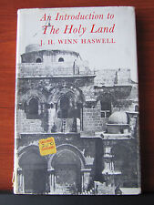 An Introduction to the Holy Land by John Hirst Winn Haswell 1969 HCDC Illustr