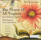 Flower of All Virginity: Eton Choirbook, Vol. 4 (CD, Nov-2003, Coro (Classical Label))