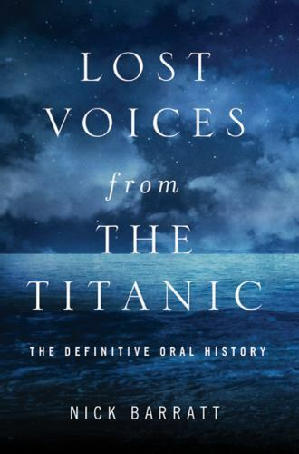 Lost Voices from the Titanic: The Definitive Oral History-ExLibrary