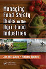 Managing Food Safety Risks in the Agri-Food Industries by Jan Mei Soon, Richard Baines (Hardback, 2013)