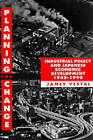 Planning for Change: Industrial Policy and Japanese Economic Development 1945-1990 by James E. Vestal (Hardback, 1993)
