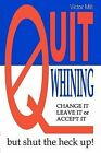 Quit Whining by Victor Milt (Paperback / softback, 2003)