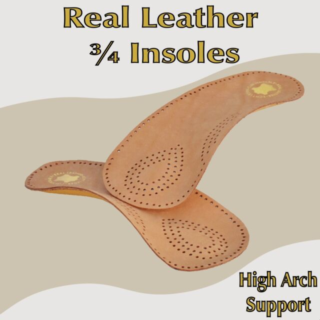 Real Leather High Arch Support ¾ Length Insoles -  Plantar Fasciitis Foot Pain
