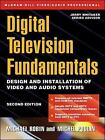 Digital Television Fundamentals: Design and Installation of Video and Audio Systems by Michael Poulin, Michael Robin (Paperback, 2000)
