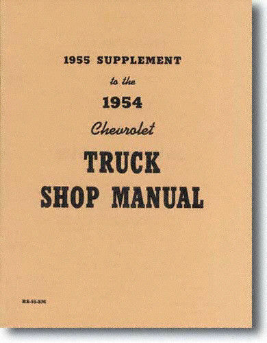 1955 CHEVY TRUCK SHOP MANUAL 1ST SERIES
