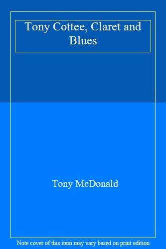 Tony Cottee, Claret and Blues,Tony McDonald