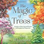 The Magic of Trees: A Guide to Their Sacred Wisdom and Metaphysical Properties by Tess Whitehurst (Paperback, 2017)