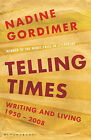 Telling Times: Writing and Living, 1950-2008 by Nadine Gordimer (Paperback, 2011)