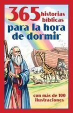365 Historias Bíblicas para la Hora de Dormir : Con Más de 100 Ilustraciones by Barbour Publishing Staff (2015, Paperback)