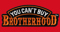 You Can't Buy Brotherhood Emroidered 12 Inch Mc Outlaw Biker Patch