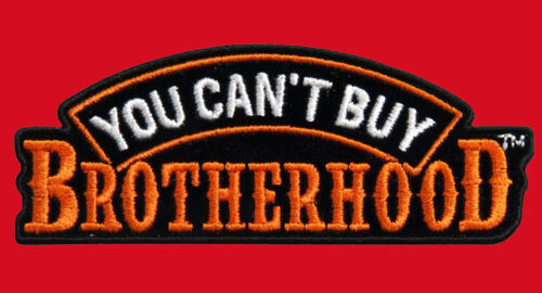 You Can/'t Buy Brotherhood EMROIDERED 12 INCH MC OUTLAW BIKER PATCH