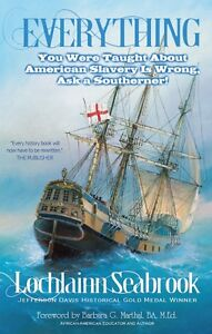 Everything-You-Were-Taught-about-American-Slavery-Is-Wrong-by-Lochlainn-Seabrook