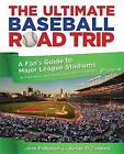 Ultimate Baseball Road Trip: A Fan's Guide to Major League Stadiums by Kevin O'Connell, Josh Pahigian (Paperback, 2012)