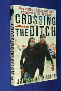 SIGNED-BOOK-CROSSING-THE-DITCH-James-Castrission-KAYAK-AUSTRALIA-NEW-ZEALAND
