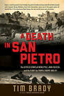 A Death in San Pietro: The Untold Story of Ernie Pyle, John Huston, and the Fight for Purple Heart Valley by Tim Brady (Hardback, 2013)
