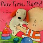 Play Time, Puppy! by Child's Play International Ltd (Board book, 2009)