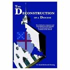 The Deconstruction of a Diocese 9780595318681 Book
