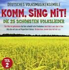 Komm,Sing Mit!-Die 25 Schönsten Volkslieder 2 von Deutsches Volksmusikensemble (2015)