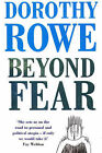 Beyond Fear by Dorothy Rowe (Paperback, 1996)