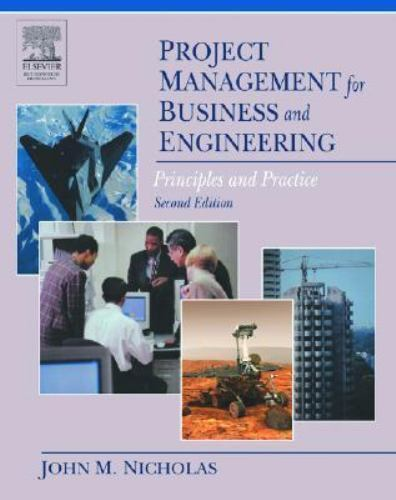 Project Management for Business and Engineering, Second Edition: Principles and
