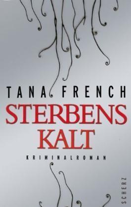 TANA FRENCH: STERBENSKALT - GEBUNDEN - NEUWERTIG