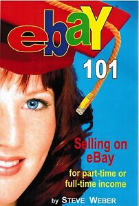 Ebay-101-Selling-on-eBay-for-Part-Time-or-Full-Time-Income-Steve-Weber-PB-Book