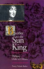 Brother to the Sun King Philippe, Duke of Orleans 9780801861642