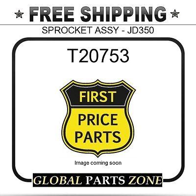 T20753 SPROCKET ASSY Fits JD350 Fits John Deere !!!FREE SHIPPING!