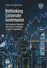Rethinking Corporate Governance: The Forming of Operative and Financial Strategies in Global Corporations by Sven-Erik Sjostrand (Hardback, 2016)