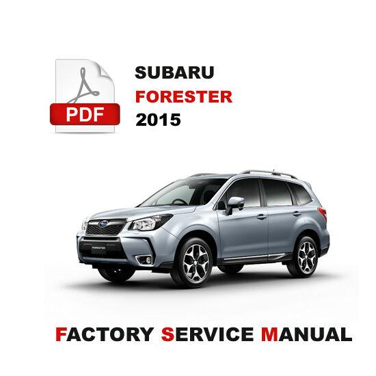 Subaru 2015 Forester Factory Service Repair Workshop Fsm