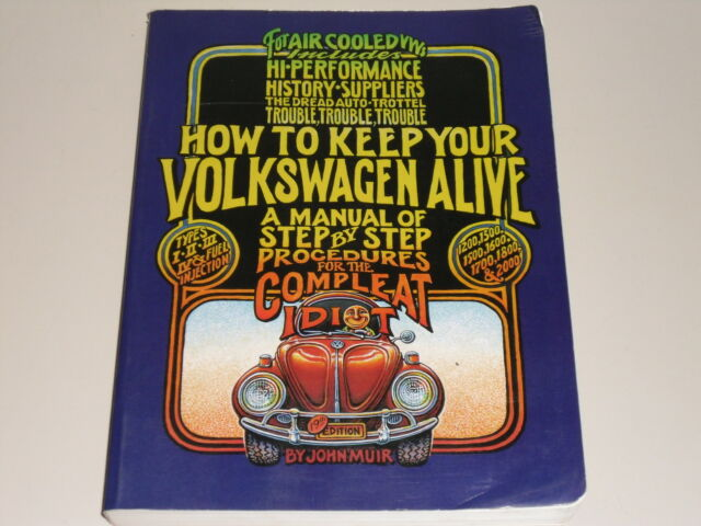How to keep your Volkswagen alive - Idiotensichere VW Reparaturanleitung