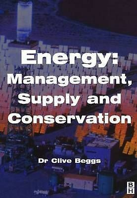 (Good)-Energy: Management, Supply and Conservation (Paperback)-Beggs, Clive-0750