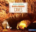 Exploring Caves by Rebecca Felix (Hardback, 2014)