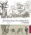 Sketching from the Imagination: Fantasy by Sean Andrew Murray (Paperback, 2014)