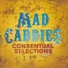 Consentual Selections by Mad Caddies (CD, Jul-2010, Fat Wreck Chords)
