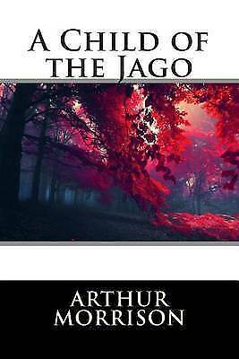 A Child of the Jago by Arthur Morrison, International Editions (Paperback /...