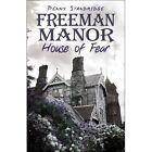 Freeman Manor: House of Fear by Penny Standridge (Paperback / softback, 2008)