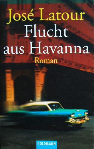 Flucht aus Havanna von Jose Latour,  neuwertig (2000)